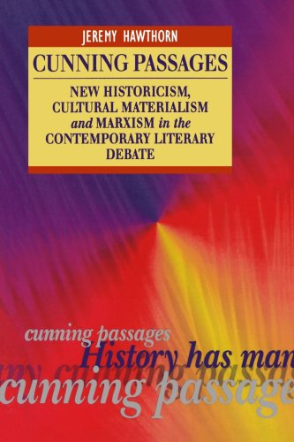 9780340598535: Cunning Passages: New Historicism, Cultural Materialism and Marxism in the Contemporary Literary Debate (Interrogating Texts)
