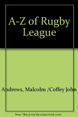 A-Z of Rugby League: Andrews, Malcolm /Coffey