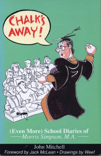 9780340601075: Chalk's Away!: (Even More) School Diaries of Morris Simpson, M.A.