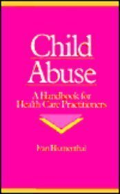 Child Abuse : A Handbook for Health Care Practitioners: Ivan Blumenthal