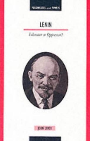 Lenin: Liberator or Oppressor?: Laver, John