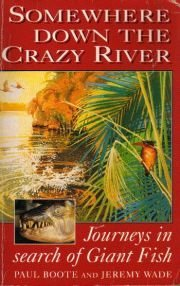 Somewhere Down the Crazy River: Journeys in: Paul Boote, Jeremy
