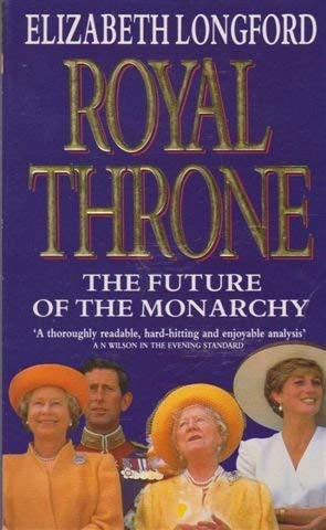 9780340604540: Royal Throne: Future of the Monarchy