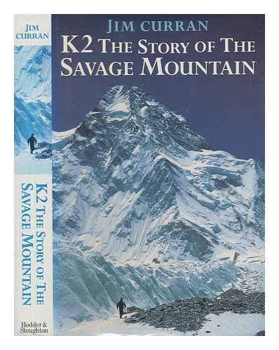 9780340606018: K2: The Story of the Savage Mountain