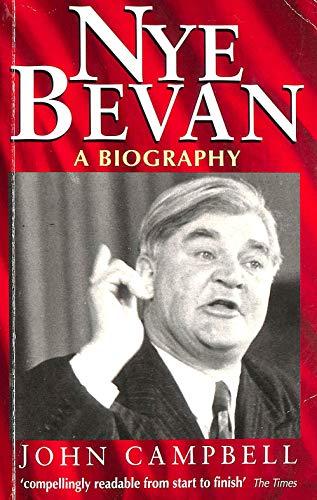 Nye Bevan - A biography: Campbell John