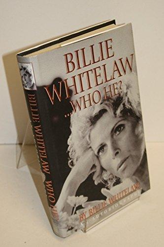 Billie Whitelaw.Who He? An Autobiography: billie whitelaw