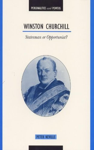 Winston Churchill: Statesman or Opportunist (Personalities & powers): Neville, Peter