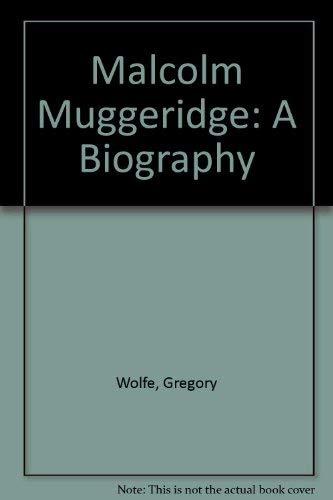 9780340606742: Malcolm Muggeridge: A Biography