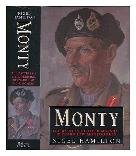 9780340607923: Monty: Battles of Field Marshal Bernard Law Montgomery