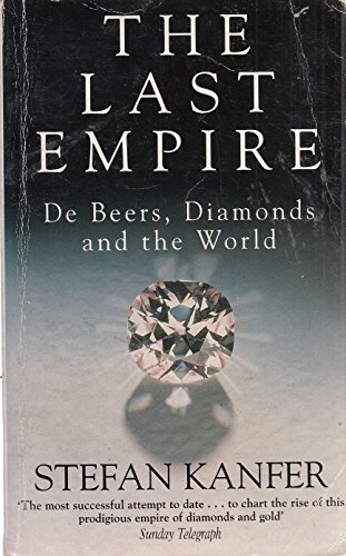 9780340609736: The Last Empire: South Africa, Diamonds and De Beers from Cecil Rhodes to the Oppenheimers (Teach Yourself)
