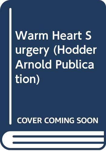 9780340610237: Warm Heart Surgery (Hodder Arnold Publication)