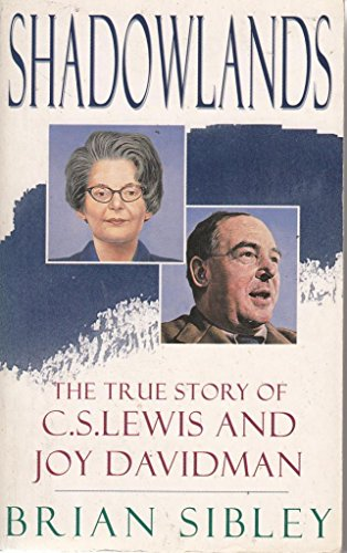 Shadowlands: C.S.Lewis and Joy Davidman (Hodder Christian Paperbacks) (0340610603) by Brian Sibley