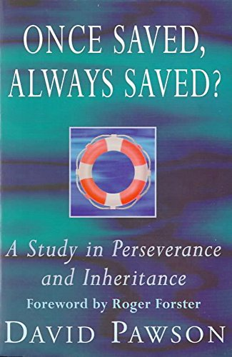 9780340610664: Once Saved, Always Saved?: A Study in Perseverance and Inheritance