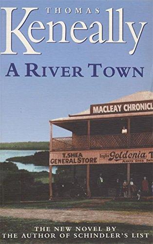 A River Town: Keneally, Thomas