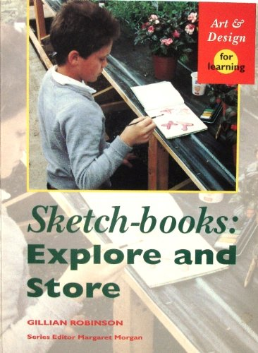 9780340611173: Sketchbooks: Explore and Store (Art & Design for Learning)
