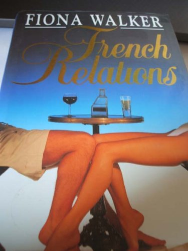 9780340613184: French Relations