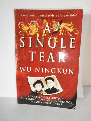 9780340613276: A Single Tear: A Family's Persecution, Suffering, Love and Endurance in Communist China