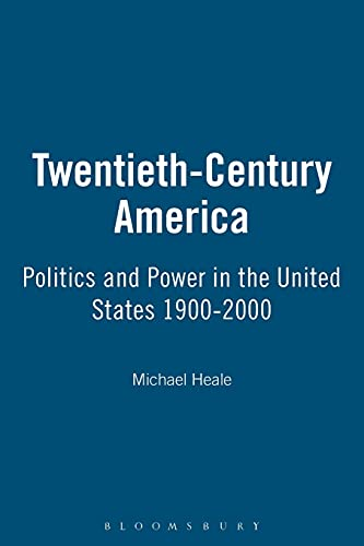 9780340614075: Twentieth-Century America: Politics and Power in the United States 1900-2000
