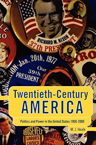 9780340614082: Twentieth-Century America: Politics and Power in the United States 1900-2000 (Hodder Arnold Publication)