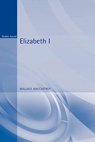 9780340614556: Elizabeth I (Hodder Arnold Publication)