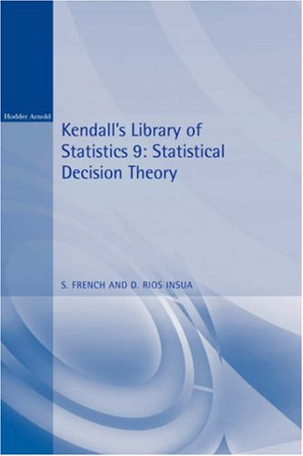 9780340614600: Statistical Decision Theory: Kendall's Library of Statistics 9