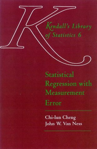 9780340614617: Statistical Regression with Measurement Error (Kendall's Library of Statistics)
