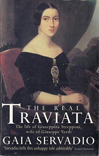 Real Traviata: NTW: Biography of Giuseppina Strepponi,: Servadio, Gaia