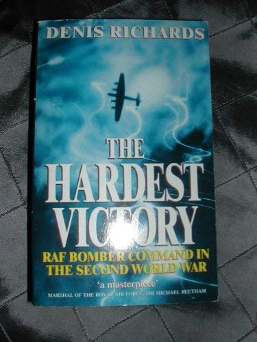9780340617205: The Hardest Victory: RAF Bomber Command in the Second World War