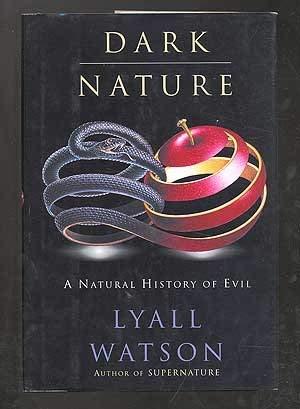 9780340617878: Dark Nature: Natural History of Evil