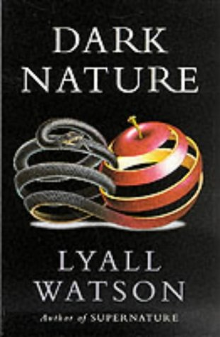 9780340617885: Dark Nature: A Natural History of Evil