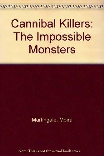 9780340618387: Cannibal Killers: The Impossible Monsters
