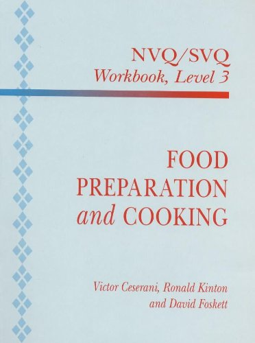 Food Preparation and Cooking: NVQ/SVQ Level 3 (0340618574) by Ronald Kinton; Victor Ceserani; David Foskett