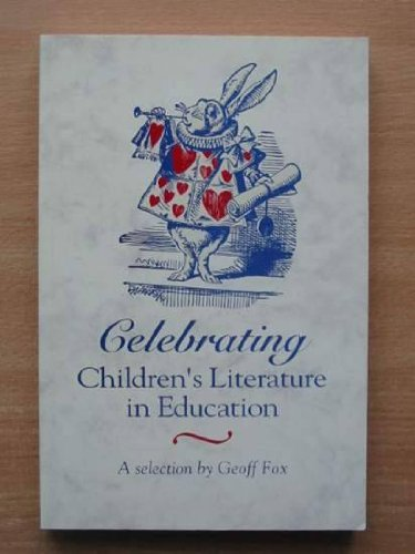 9780340618639: Celebrating Children's Literature in Education: A Selection