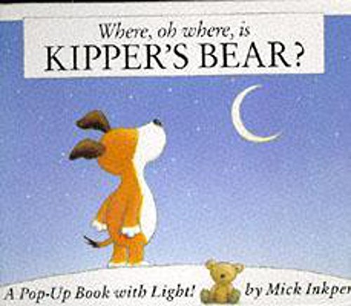 9780340619360: Where Oh Where Is Kipper's Bear?: Pop-Up Book with Light