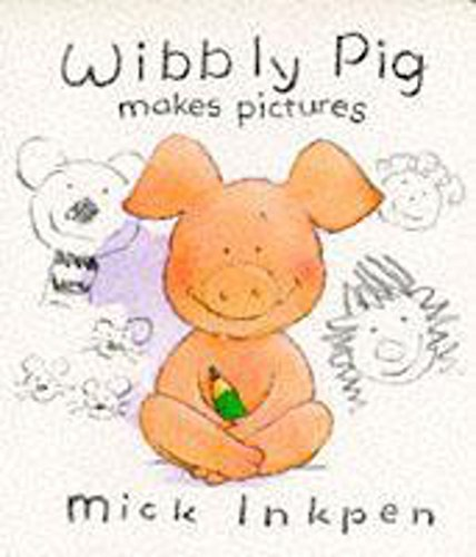 9780340620151: Wibbly Pig Makes Pictures