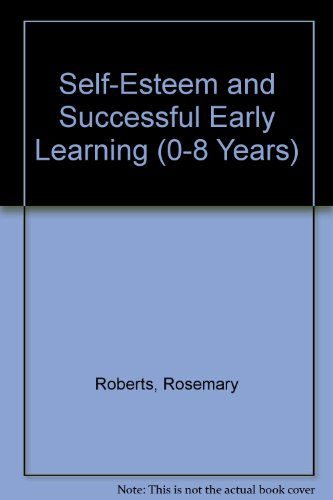 9780340620496: Self-Esteem and Successful Early Learning (0-8 Years)