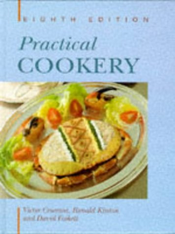 Practical Cookery (0340620684) by Victor Ceserani; Ronald Kinton; Victor Cesarani; David Foskett