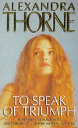 To Speak of Triumph: Alexandra Thorne