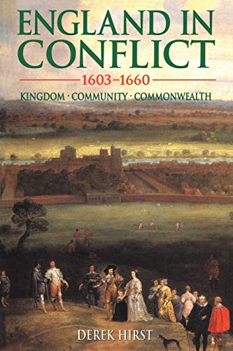 9780340625019: England in Conflict 1603-1660: Kingdom, Community, Commonwealth (Hodder Arnold Publication)