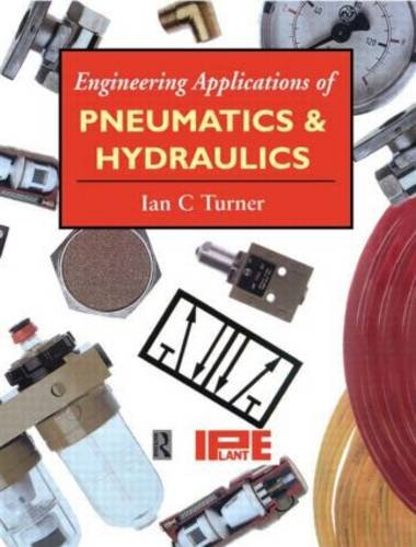 Engineering Applications of Pneumatics and Hydraulics: Turner, Ian, Institution