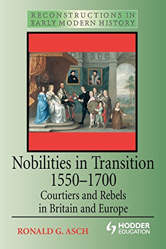 9780340625286: Nobilities in Transition 1550-1700: Courtiers and Rebels in Britain and Europe (Reconstructions in Early Modern History)