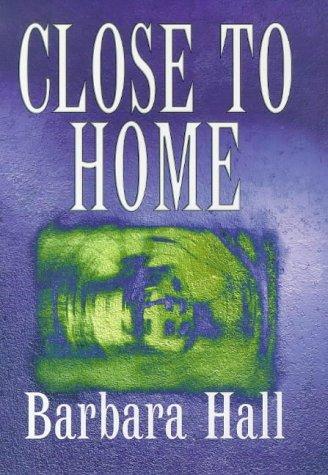 9780340625590: Close to Home: a Novel