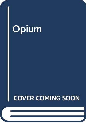 9780340625651: Opium