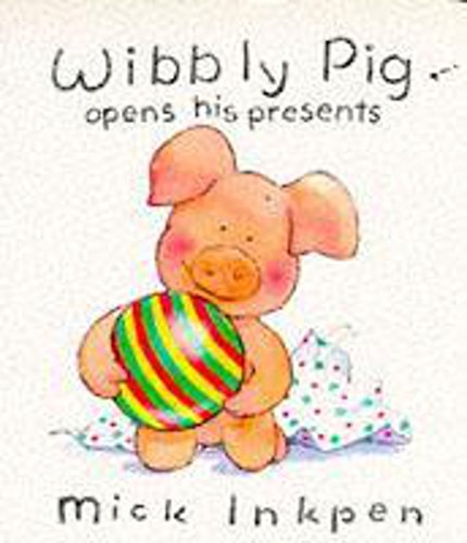 9780340626481: Wibbly Pig Opens His Presents (Wibbly Pig)