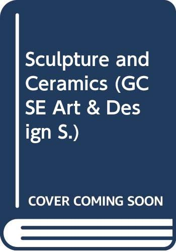 9780340627242: Sculpture and Ceramics (GCSE Art & Design)