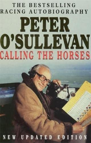 9780340628911: Calling The Horses: A Racing Autobiography