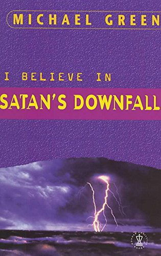 I Believe in Satan's Downfall (Hodder Christian Paperbacks): Green, Michael