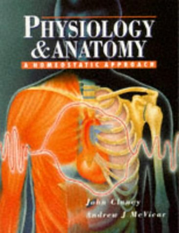 Physiology and Anatomy: A Homeostatic Approach: John Clancy, Andrew