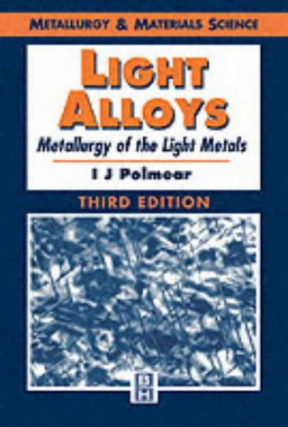 9780340632079: Light Alloys: Metallurgy of the Light Metals, Third Edition (Metallurgy and Materials Science Series)