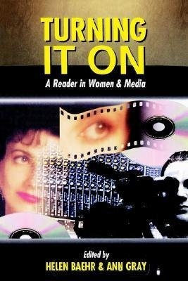 9780340632208: Turning It on: A Reader in Women and Media